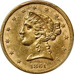 1861  $5 LIBERTY HALF EAGLE PCGS AU 58 LUSTROUS AND ATTRACTIVE SO CLOSE TO MS