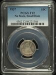 1837 SEATED LIBERTY DIME 10C PCGS CERTIFIED F 12 FINE NO STARS SMALL DATE 386