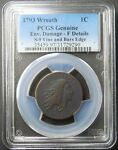 1793 FLOWING HAIR LARGE CENT WREATH PCGS F DETAILS S 9 VINE AND BARS EDGE