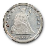 1873 ARROWS SEATED LIBERTY QUARTER 25C NGC AU 58 ABOUT UNCIRCULATED PL OBV.