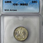 1855 MS62 WITH ARROWS SEATED LIBERTY DIME 10C ICG GRADED
