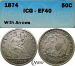 1874 50C SEATED LIBERTY HALF DOLLAR ICG XF40 WITH ARROWS BETTER DATE  COIN