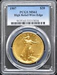 1907 $20 HIGH RELIEF WIRE RIM MS 61 PCGS