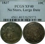 1837 10C SEATED LIBERTY DIME PCGS XF40 NO STARS LARGE DATE