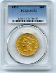 1855 NO MOTTO GOLD $10 LIBERTY PCGS AU 53 HINTS OF LUSTER