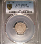 1873 S SILVER SEATED LIBERTY DIME  10C  ARROWS F 101 RPD PCGS XF 45 SECURE PLUS