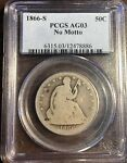 1866 S LIBERTY SEATED 50C HALF DOLLAR PCGS AG3 NO MOTTO