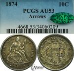 1874 10C SEATED LIBERTY SILVER DIME PCGS & CAC AU53 ARROWS  OLD TYPE COIN