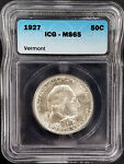1927 VERMONT SESQUICENTENNIAL COMMEMORATIVE HALF DOLLAR CERTIFIED MS 65 BY ICG