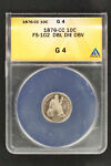 1876 CC FS 102 DOUBLE DIE OBVERSE SEATED LIBERTY SILVER DIME ANACS G 4  149332