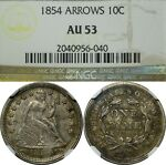 1854 ARROWS 10C SEATED LIBERTY DIME NGC AU53  OLD TYPE COIN