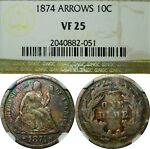 1874 10C SEATED LIBERTY DIME NGC VF25 ARROWS  OLD TYPE COIN