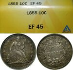 1855 ARROWS 10C SEATED LIBERTY DIME ANACS XF45  OLD TYPE COIN