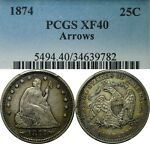 1874 25C SEATED LIBERTY SILVER QUARTER PCGS XF40 ARROWS  OLD TYPE COIN