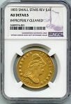 1803 DRAPED BUST $10 GOLD COIN SMALL STARS REV NGC AU DETAILS   JX320