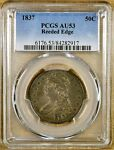 1837 PCGS AU53 REEDED EDGE BUST HALF DOLLAR