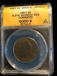 1807 DRAPED BUST LARGE CENT S 276 ROTATED DIES ANACS G 6