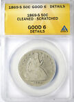 1869 S 50C SEATED LIBERTY HALF DOLLAR ANACS G6 DETAILS CLEANED SCRATCHED