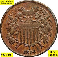 1865 2-CENT PIECE - RPD FS-1301 FANCY 5  CHERRYPICKERS' GUIDE VARIETY