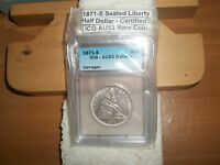 1871S SEATING LIBERTY HALF DOLLAR CERTIFIED ICG AU 53