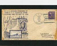 FIRST DAY COVER U.S.S. SCULPIN STANDING BY AFTER LOCATING U.S.S SQUALUS-MAY 1939
