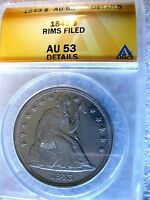 1843 SEATED DOLLAR ANACS CERTIFIED AU 53 RIMS FILED
