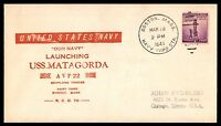 MAYFAIRSTAMPS USS MATAGORDA LAUNCHING 941 MARCH 18 NAVAL COVER SEAPLANE TENDER