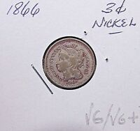 NICE1866  3 CENT NICKELEARLY DATEVG/VG OR SO DETAILS6A