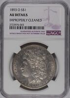 1893-O $1 MORGAN SILVER DOLLAR NGC AU DETAILS IMP. CLEANED 144730