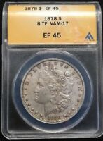 1878 8TF VAM-17 MORGAN DOLLAR ANACS EF 45