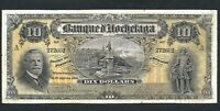 1914 $10 TEN DOLLARS BANQUE D'HOCHELAGA. CH 360 22 04. ONLY 21 EXAMPLES KNOWN