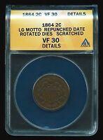 1864 2C TWO CENT COIN LARGE LG MOTTO REPUNCHED DATE & ROTATED DIES ANACS VF 30 D