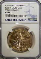 2016 W $50 BURNISHED GOLD EAGLE NGC MS70 EARLY RELEASES, SOLD OUT, LOW MINTAGE