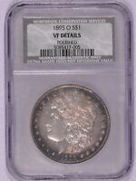 BETTER DATE 1895-O MORGAN SILVER DOLLAR - NCS VF DETAILS