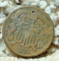 1869 2 CENT PIECE-VF FEATURES-TINY HOLE WAS STARTED BUT NEVER FINISHED