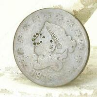 RAW 1818 CORONET HEAD LARGE CENT PUNCHED FACE?