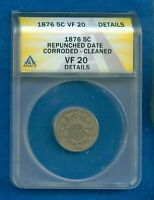 1876 SHIELD NICKEL REPUNCHED DATE ANACS VF20 DETAILS CORRODED CLEANED