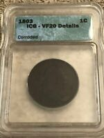1803 DRAPED BUST LARGE CENT. ICG VF20 DETAILS, CORRODED. LOTRDG301