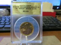 2003 SACAGAWEA PROTOTYPE DOLLAR NO PEACE BY DANIEL CARR BRASS ANACS MINT STATE 69 SATIN