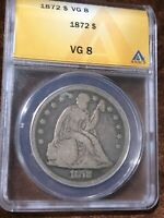 1872 SEATED LIBERTY DOLLAR ANACS VG 8 90  SILVER