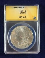 A 1881-S MORGAN SILVERDOLLAR VAM-9 AUTHENTICATED AND GRADED BY ANACS AS MINT STATE 62