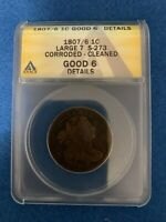 1807/6 DRAPED BUST LARGE CENT LARGE 7 S-273 ANACS G6 DETAILS -CORRODED CLEANED