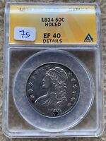1834 CAPPED BUST HALF DOLLAR GRADED ANACS EF 40 DETAILS HOLED GREAT FOR TYPE SET