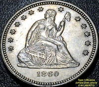 1860 O LIBERTY SEATED QUARTER   TYPE I/I   NO MOTTO AU