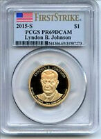 LYNDON B JOHNSON PROOF 2015S FIRST STRIKE PCGS PROOF 69 DCAM PRESIDENTIAL DOLLAR