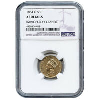 CERTIFIED $3 GOLD LIBERTY 1854 O XF DETAILS IMPROPERLY CLEANED NGC