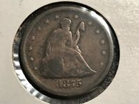1875 S LIBERTY SEATED 20 CENTS NICE UNCLEANED