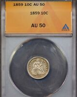 BETTER DATE AND  1859 SEATED LIBERTY DIME ANACS AU-50