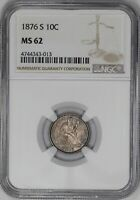 1876 S SEATED LIBERTY DIME 10C NGC CERTIFIED MINT STATE 62 MINT STATE 013