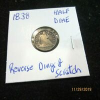 1838 SILVER HALF DIME   REVERSE HAS DINGS & SCRATCHES